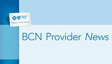 For Blue Care Network-affiliated professionals, this newsletter keeps you informed.